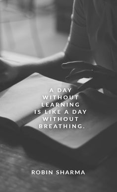A day without learning is like a day without breathing.