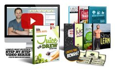 Juice With Drew - The Ultimate Health and Vitality System