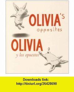 Olivias Opposites/Olivia Los Opuestos (9781930332904) Ian Falconer , ISBN-10: 1930332904  , ISBN-13: 978-1930332904 ,  , tutorials , pdf , ebook , torrent , downloads , rapidshare , filesonic , hotfile , megaupload , fileserve