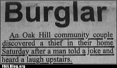 Watch your sense of humor if you're trying to be sneaky!  :o)