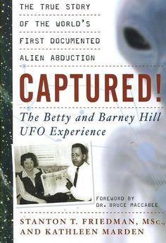 Captured! : the Betty and Barney Hill Ufo Experience: The True Story of the World's First Documented Alien Abduction