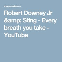 Robert Downey Jr & Sting - Every breath you take - YouTube
