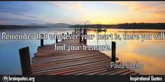 Remember that wherever your heart is, there you Quote Meaning No explanation or meaning available. Be the first to write the meaning of this quote by commenting below. Write explanation in three sentences to get it featured here. Main Topic: Inspirational Quotes  Related Topics: Heart, Treasure,...  http://www.braintrainingtools.org/skills/remember-that-wherever-your-heart-is-there-you/