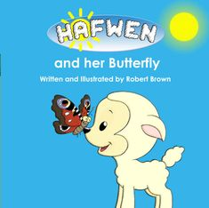 Hafwen the little #Welsh Lamb discovers a beautiful #Butterfly, but loses it again. Disappointed she sets out to find it, asking her #farmyard friends if they have seen it? #children Children's Picture Books, Farm Yard, Beautiful Butterflies, Book Publishing, Winnie The Pooh, Sci Fi, Fiction, Novels, Butterfly