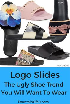 Logo Slides You Will Want To Wear! Sure they are ugly but this trend is all the rage. The first ones are my personal favorites.
