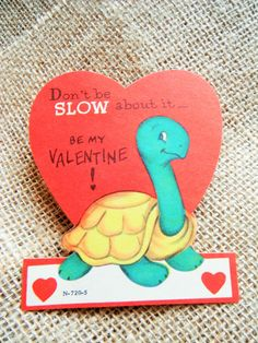 Don't be SLOW about it~~Be my Valentine! DownADustyRoad on Etsy