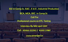 B.E in Comp.Sc,E&C , E & E ,Industrial Production BCA,MCA.BSc  in Comp.Sc call ForProfessional course on ETL Testing Interview By  Mid april 2017 call:90666 02290,95910 57887 #Embeddedtraininginstitutes in bangalore  #bigdataandhadooptraining in bangalore  #bigdatatraining in bangalore  #hadooptraininginstitutes in bangalore  #hadooptraining in bangalore
