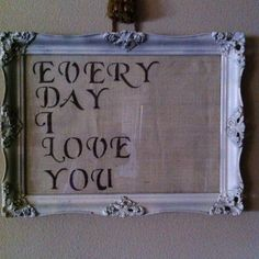 Idea for my kitchen chalkboard. Vintage Frames, Vintage Decor, Love My Husband, My Love, Kitchen Chalkboard, Hobbies For Couples, Pretty Words, Love Notes, Easy Projects