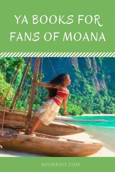 Young Adult books to try if you loved Moana.