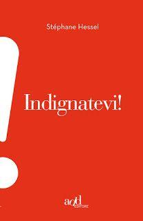 Stéphane Hessel - Indignatevi!: http://margininversi.blogspot.it/2016/11/stephane-hessel-indignatevi.html