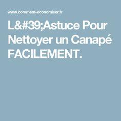 L'Astuce Pour Nettoyer un Canapé FACILEMENT.