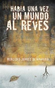 Había una Vez un Mundo al Revés, Patricia Juárez de Navarro,