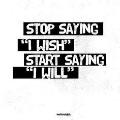 "Fitness motivation - start saying ""I will."""
