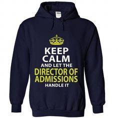 DIRECTOR-OF-ADMISSIONS - Keep calm - #gift for her #cool gift. GET  => https://www.sunfrog.com/No-Category/DIRECTOR-OF-ADMISSIONS--Keep-calm-3503-NavyBlue-Hoodie.html?id=60505