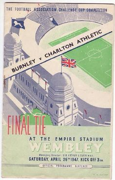 Charlton Ath 1 Burnley 0 in April 1947 at Wembley. Programme cover for the FA Cup Final. Retro Football, Vintage Football, Leeds United, Manchester United, Burnley Fc, Laws Of The Game, Charlton Athletic, Challenge Cup, Fa Cup Final