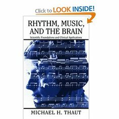 Rhythm, Music, and the Brain: Scientific Foundations and Clinical Applications (Studies on New Music Research): Michael Thaut: 9780415964753...