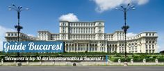 Visiter Bucarest, notre Top 10 des incontournables