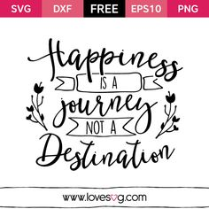 Happiness is a Journey not a Destination - Motivation free SVG quote