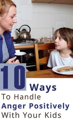 Top 10 Ways To Handle Anger Positively With Your Kids