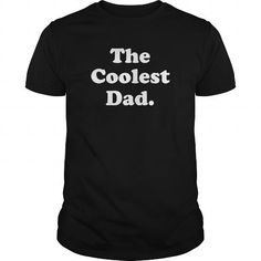 The Coolest Dad Funny Christmas Day Holiday or Gift Unisex TShirt #ChristmasDay
