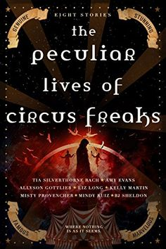 The Peculiar Lives of Circus Freaks by Tia Silverthorne Bach https://www.amazon.com/dp/B06XGJ4KHY/ref=cm_sw_r_pi_dp_x_of0WybDCGGB0K