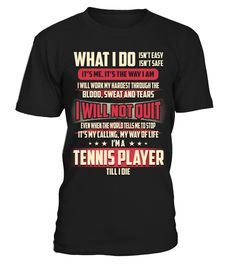 Tennis Player - What I Do