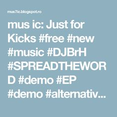 mus ic: Just for Kicks #free #new #music #DJBrH #SPREADTHEWORD #demo #EP #demo #alternative #EDM #Dubstep #homemadebeats https://t.co/BwlYRLysEH