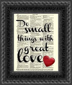 Do Small Things with Great Love, Mother Teresa Quote on Antique Dictionary Page, Dictionary Print, Wall Decor, Art Print. $10.00, via Etsy.