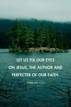 Bible Verses to Live By: Let us fix our eyes on jesus the author and perfecter of uor faith. Now Quotes, Bible Verses Quotes, Bible Scriptures, Wisdom Bible, Faith Bible, Scripture Verses, Christian Life, Christian Quotes, Christian Church