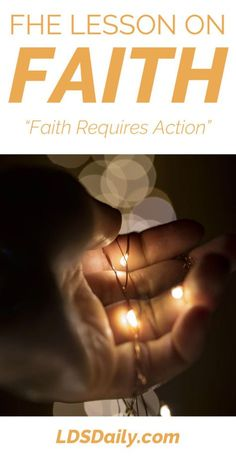 FHE Lesson on Faith - Faith Requires Action | LDS Daily