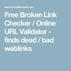 Free Broken Link Checker / Online URL Validator - finds dead / bad weblinks