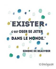 On y va! To exist is to dare to throw oneself into the world-Simone de Beauvoir French Phrases, French Words, French Quotes, English Quotes, Jean Paul Sartre, Lyric Quotes, Me Quotes, Great Quotes, Quotes To Live By
