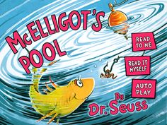 McElligot's Pool by #DrSeuss -- Available for #iOS and #Android! Download the digital book #app for #iPhone and #iPad.