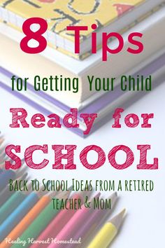 8 Tips for Getting Your Kids Ready to Go Back to School This Fall — Home Healing Harvest Homestead