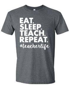 Eat Sleep Teach Repeat Teacher T-Shirt Funny Teacher by MissyLuLus