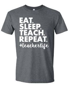 Eat Sleep Teach Repeat Teacher T-Shirt Funny Teacher by MissyLuLus