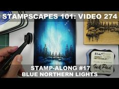 Stampscapes 101: Video 274. Stamp-Along #17. Blue Northern Lights - YouTube