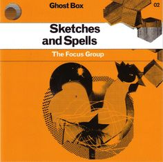 Focus Group, The - Sketches And Spells - design by Julian House Ghost Box, Psychedelic Bands, Edge Of The Universe, Ghost House, Vladimir Kush, Old Libraries, Focus Group, Stream Of Consciousness, Album Cover Design