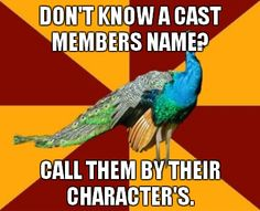 Is a cast member your best friend? Well you'll still call them by their character's name...