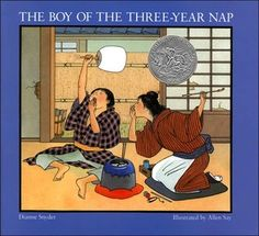 The Boy of the Three Year Nap by Dianne Snyder; illustrated by Allen Say / [Grade: 3.7 (4)] Traditional