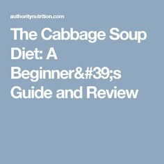 The Cabbage Soup Diet: A Beginner's Guide and Review