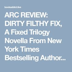 ARC REVIEW: DIRTY FILTHY FIX, A Fixed Trilogy Novella From New York Times Bestselling Author LAURELIN PAIGE – Book Addict live