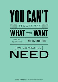 You can't always get what you want *music*