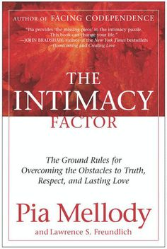 The Intimacy Factor - Pia Mellody & Lawrence S. …: The Intimacy Factor - Pia Mellody & Lawrence S. … #FamilyampRelationships
