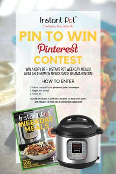 PIN TO WIN - Pinterest CONTEST!!  Win a copy of – Instant Pot Weekday Meals!   Available now on newsstands or amazon.com: http://amzn.to/2mlU9p6   HOW TO ENTER:  1. Follow Instant Pot on Pinterest 2. Repin this image 3. That's it!  Everyone who follows us on Pinterest and repins this post before Sunday, April 2nd, 2017, 1:00 pm EST. will be entered for a chance to win!  Credit: Photo provided by Time Inc. Books