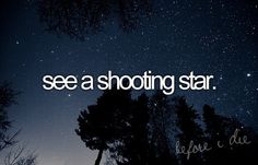 bucket list see a shotting star - Google Search