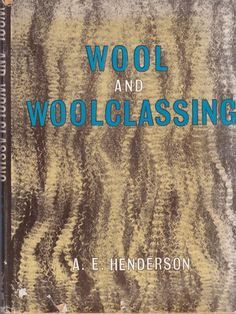 Wool and Woolclassing A.E. Henderson 1968 Australia Hardcover Rare Hard to Find