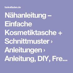 Nähanleitung – Einfache Kosmetiktasche + Schnittmuster › Anleitungen › Anleitung, DIY, Freebie, Freebook, nähen
