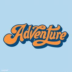 Adventure word typography style illustration   free image by rawpixel.com / Tvzsu Logos Vintage, Logos Retro, Retro Typography, Aesthetic Collage, Blue Aesthetic, Photo Wall Collage, Picture Wall, Book Portfolio, Typography Inspiration
