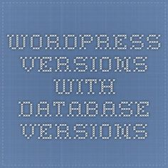 WordPress Versions with Database Versions
